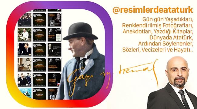 Atatürk'ü Dünyanın Gözünden Anlatan Sosyal Medya Girişimi