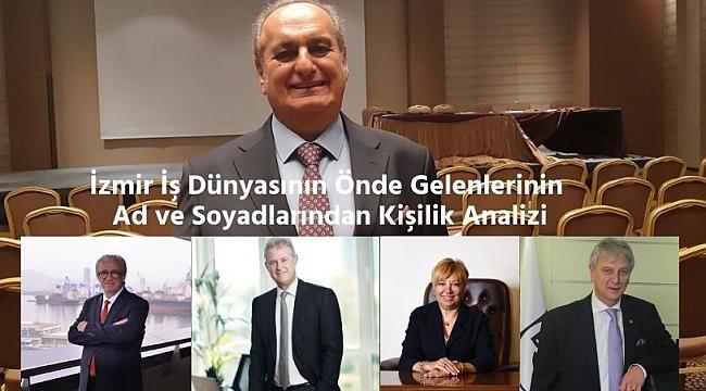 İzmir İş Dünyasının Önde Gelenlerin İsimlerinden Kişilik Analizi