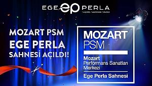Mozart PSM Ege Perla Sahnesi Açıldı