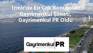 İzmir'de En Çok Konuşulan Gayrimenkul Şirketi, Gayrimenkul PR Oldu
