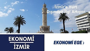 İzmir'e Yurt Dışından İlgi Artıyor