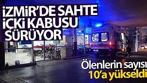 İzmir'de sahte içkiden ölenlerin sayısı 10'a yükseldi