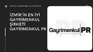 İzmir'in En Başaralı Gayrimenkul Firması Gayrimenkul PR