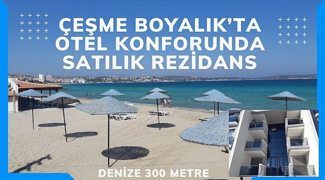 Çeşme Boyalık'ta Otel Konforunda Satılık Rezidans