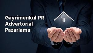 Gayrimenkul PR ve Advertorial Pazarlama